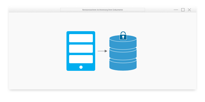 Revisionssichere Archivierung Ihrer Dokumente